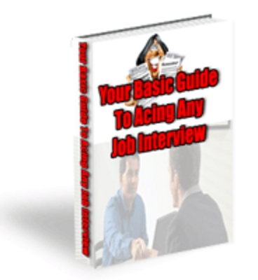 Product picture Your Basic Guide To Acting at ANY JOB INTERVIEW